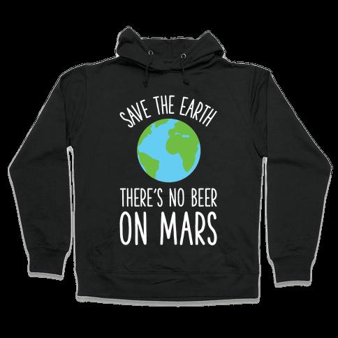 Save the Earth No Beer Hooded Sweatshirt