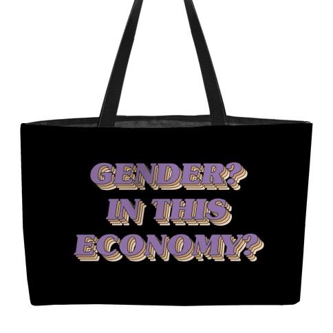 Gender? In This Economy? Weekender Tote