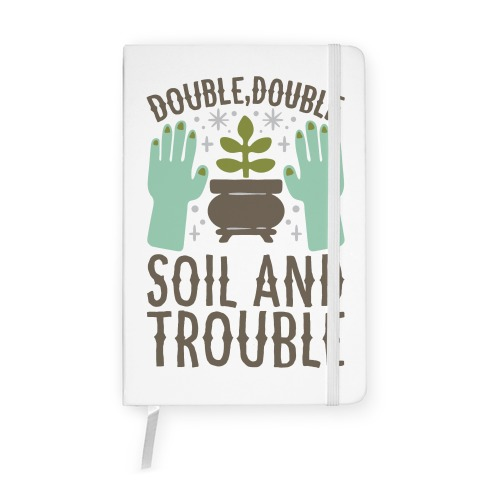 Double Double Soil And Trouble Parody Notebook
