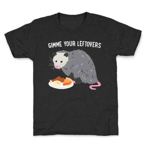 Gimme Your Leftovers Possum Kids T-Shirt