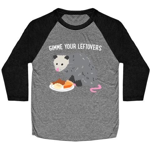 Gimme Your Leftovers Possum Baseball Tee
