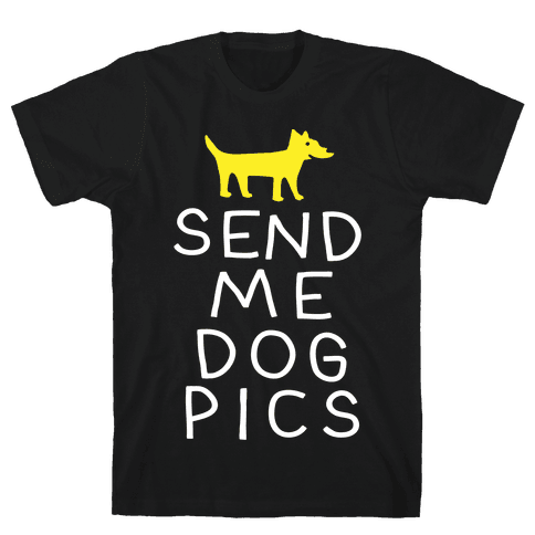 Send Me Dog Pics Mens T-Shirt