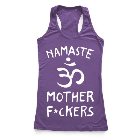 Namaste Mother F***ers Racerback Tank Top