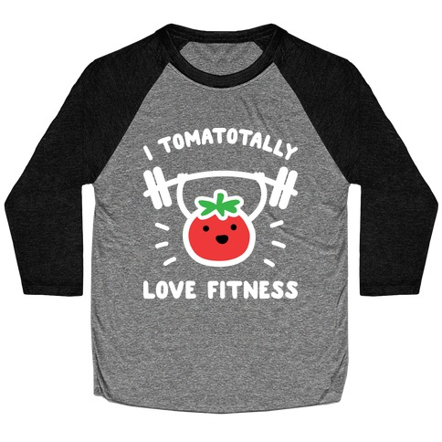 I Tomatotally Love Fitness Baseball Tee
