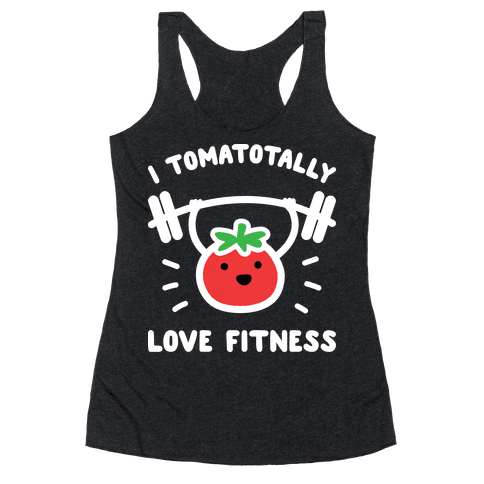 I Tomatotally Love Fitness Racerback Tank Top