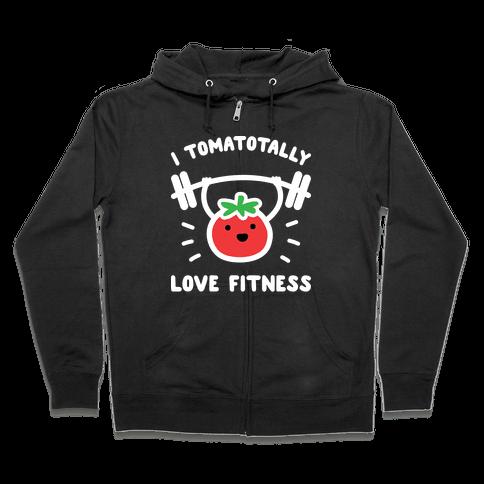 I Tomatotally Love Fitness Zip Hoodie
