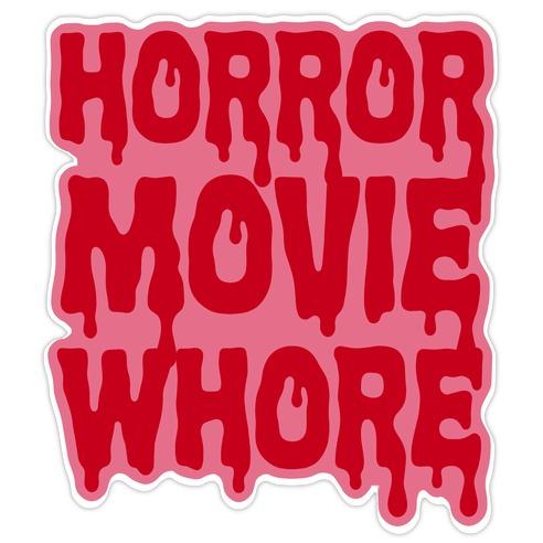 Horror Movie Whore Die Cut Sticker
