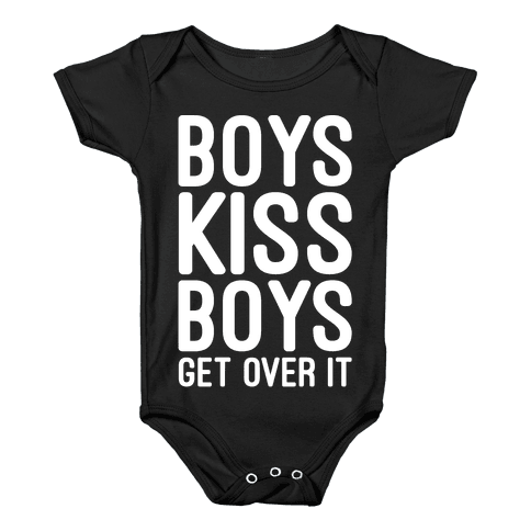 Boys Kiss Boys Get Over It White Print Baby Onesy