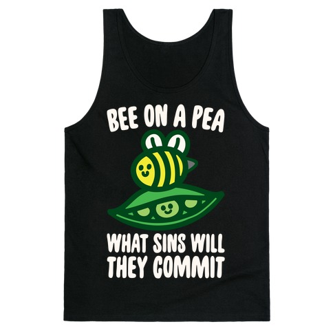 Bee On A Pea What Sins Will They Commit White Print Tank Top