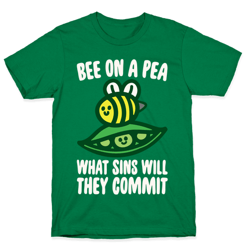 Bee On A Pea What Sins Will They Commit White Print Mens/Unisex T-Shirt