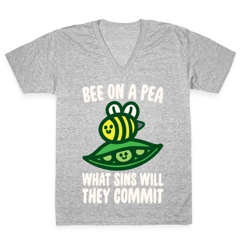 Bee On A Pea What Sins Will They Commit White Print V-Neck Tee Shirt