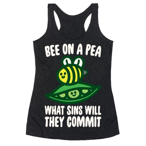 Bee On A Pea What Sins Will They Commit White Print Racerback Tank Top