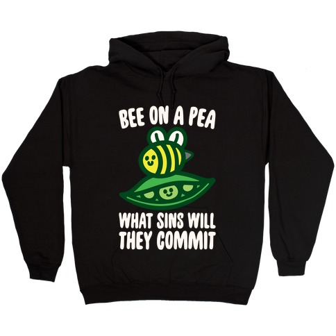 Bee On A Pea What Sins Will They Commit White Print Hooded Sweatshirt