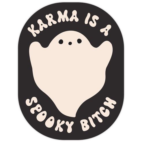 Karma Is A Spooky Bitch Ghost Die Cut Sticker