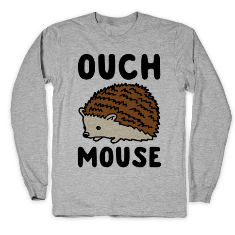 Ouch Mouse Hedgehog Parody Long Sleeve T-Shirt