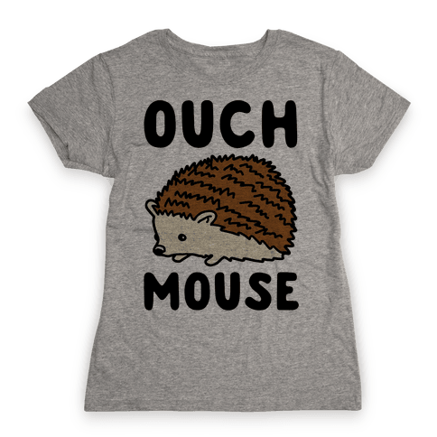 Ouch Mouse Hedgehog Parody Womens T-Shirt