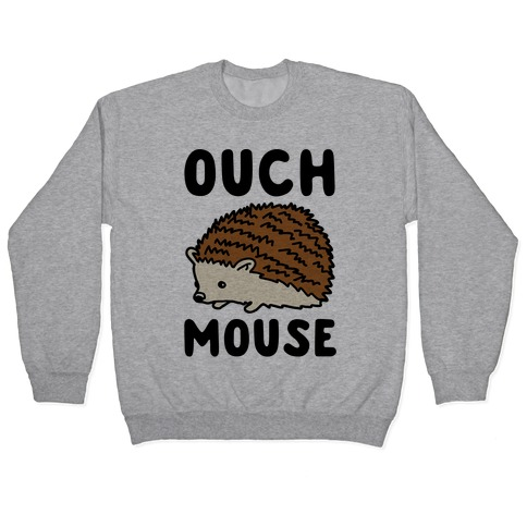 Ouch Mouse Hedgehog Parody Pullover
