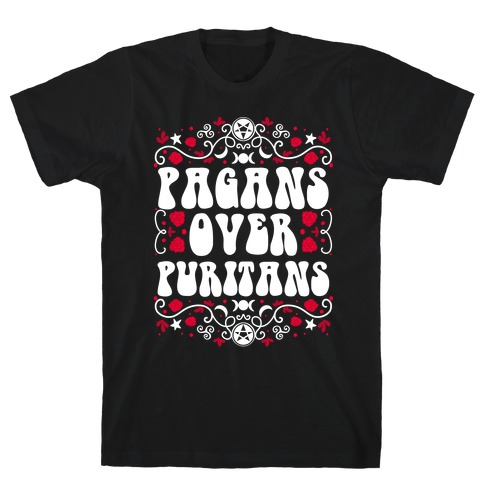 Pagans Over Puritans T-Shirt