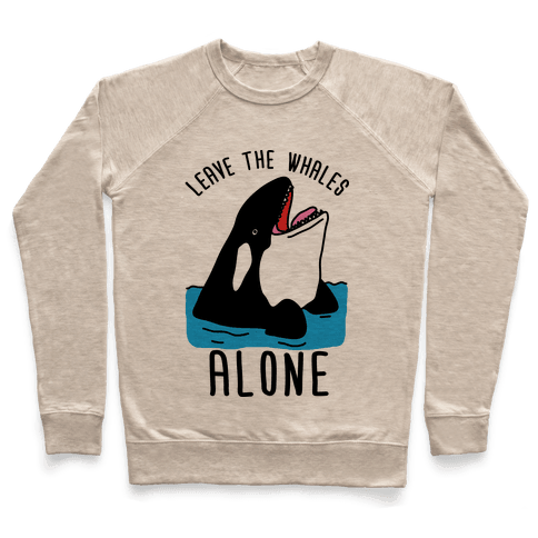 Leave The Whales Alone Pullover