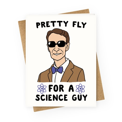 Pretty Fly For a Science Guy Greeting Card