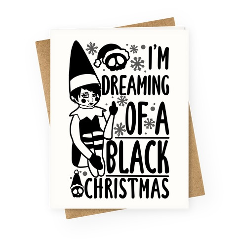 I'm Dreaming Of A Black Christmas Greeting Card