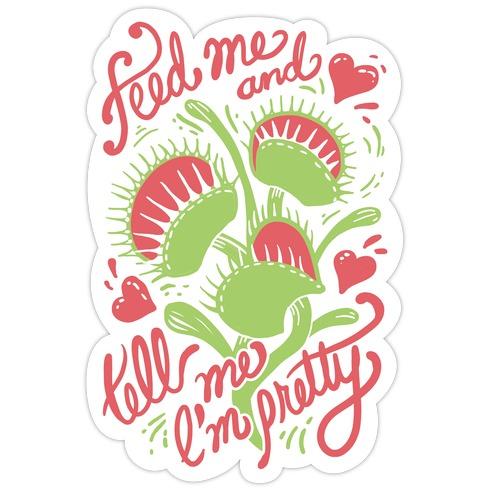 Venus Fly Trap: Feed Me And Tell Me I'm Pretty Die Cut Sticker