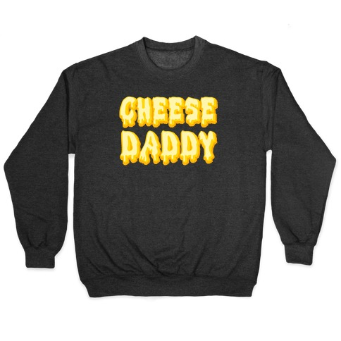 Cheese Daddy Pullover