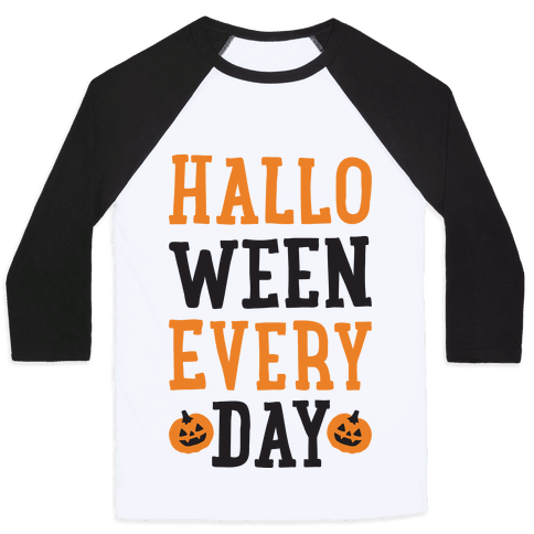 Halloween Every Day Baseball Tee