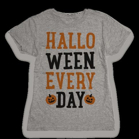 Halloween Every Day Womens T-Shirt