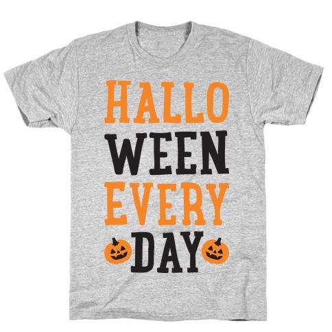 Halloween Every Day T-Shirt