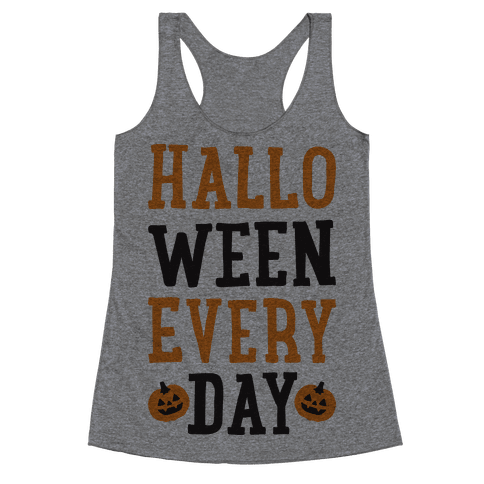 Halloween Every Day Racerback Tank Top