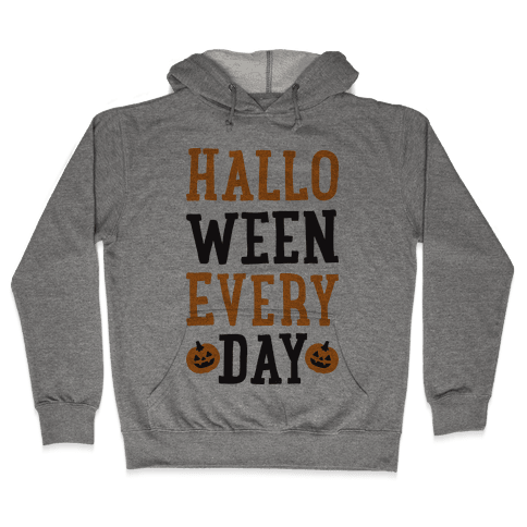 Halloween Every Day Hooded Sweatshirt