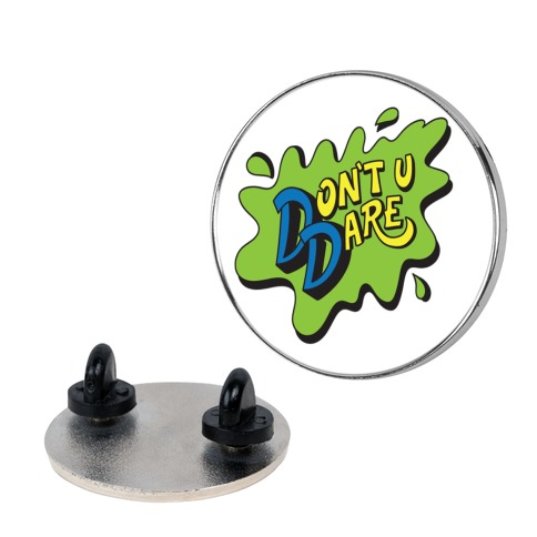 Don't U Dare 90s Parody pin