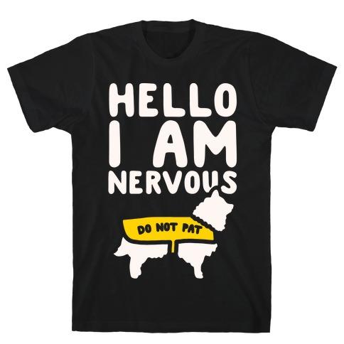 Hello I Am Nervous White Print T-Shirt