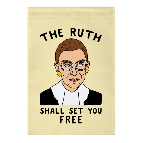 The Ruth Shall Set You Free Garden Flag