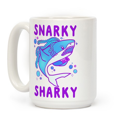 Snarky Sharky Coffee Mug