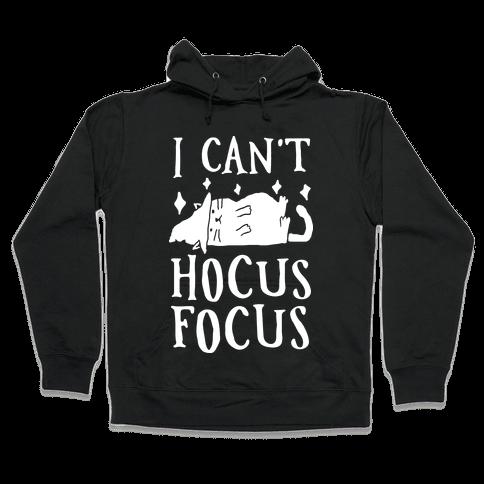 I Can't Hocus Focus Halloween Cat Hooded Sweatshirt