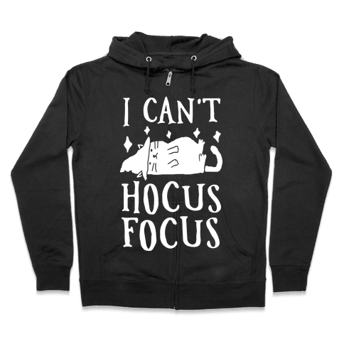 I Can't Hocus Focus Halloween Cat Zip Hoodie