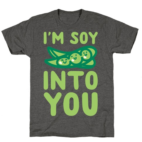 I'm Soy Into You Parody White Print T-Shirt