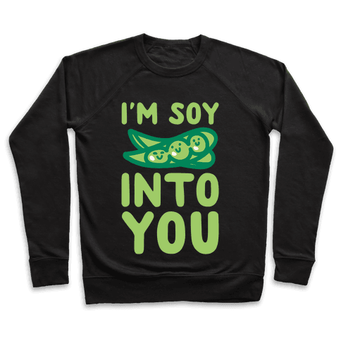 I'm Soy Into You Parody White Print Pullover