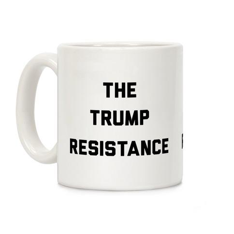 The Trump Resistance Coffee Mug