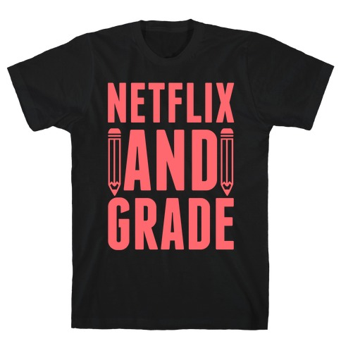 Netflix and Grade Mens T-Shirt