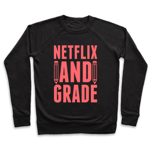Netflix and Grade Pullover