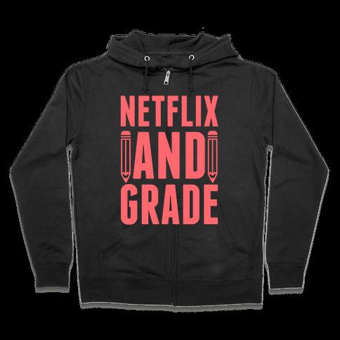 Netflix and Grade Zip Hoodie