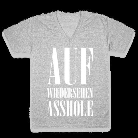 Auf Wiedersehen Asshole White V-Neck Tee Shirt