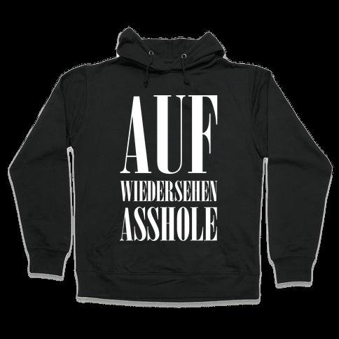 Auf Wiedersehen Asshole White Hooded Sweatshirt