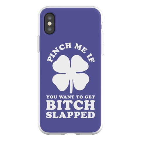 Pinch Me If You Want to Get Bitch Slapped Phone Flexi-Case