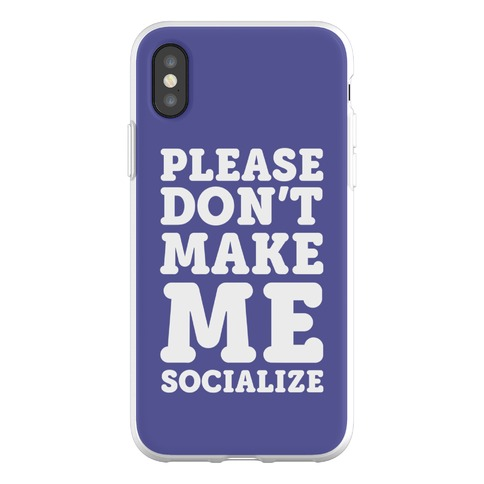 Please Don't Make Me Socialize Phone Flexi-Case