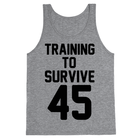 Training To Survive 45  Tank Top