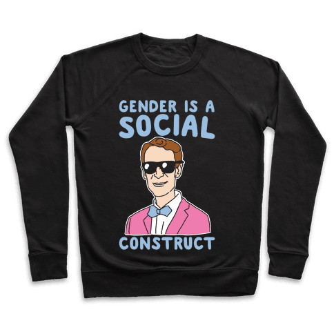 Gender Is A Social Construct Bill Nye White Print Pullover